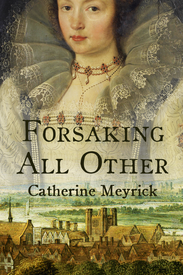 Forsaking All Other by Catherine Meyrick